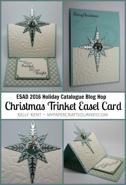 ESAD Blog Hop - 2016 Stampin' Up! Star of Light, Holiday Catalogue. Christmas Trinket Easel Card
