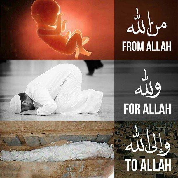 Inna lillahi wa inna ilaihi raa jioon ( To Allah we belong, and to him is our return) . Aameen