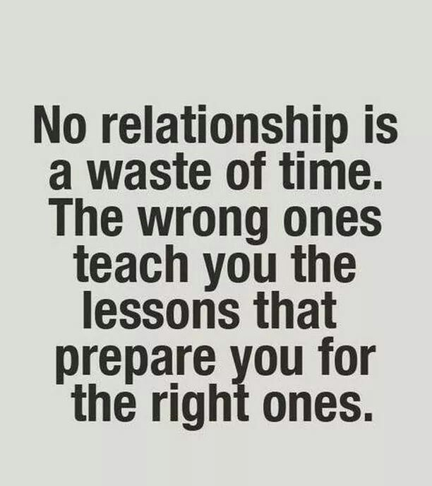 Tired Of Wasting Time Quotes: Every Relationship Is A Learning Experience