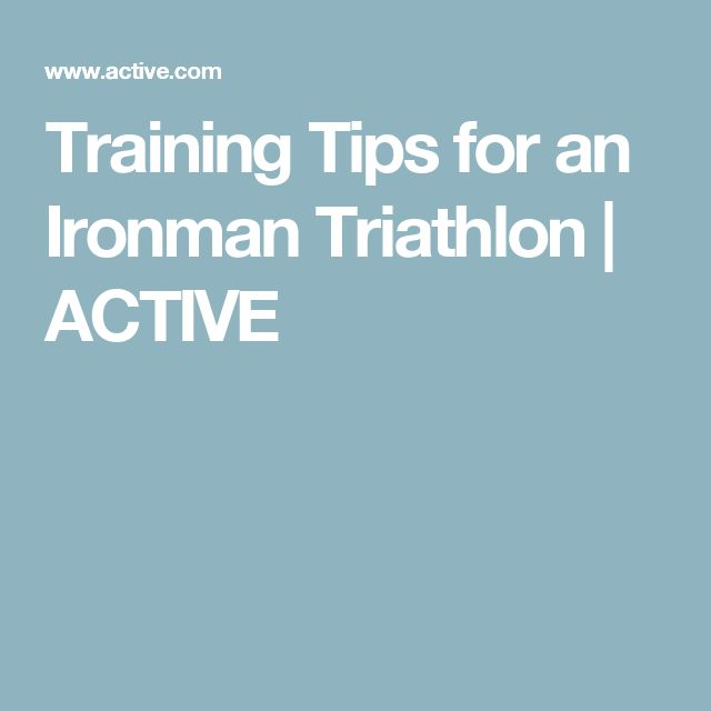 Training Tips for an Ironman Triathlon | ACTIVE