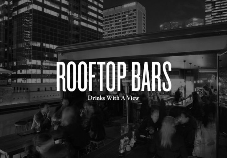The sun is out and the drinks are flowing. Here are a few of our favourite rooftop bars.