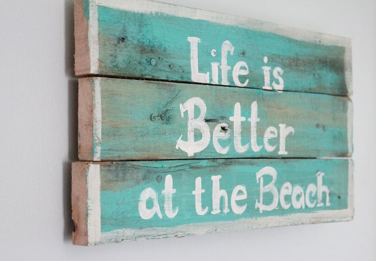 Beach Sign - Wooden painted beach Sign -  Life is better at the Beach - Pallet Art. $36.00, via Etsy.