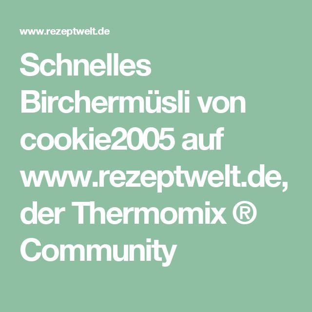 Schnelles Birchermüsli von cookie2005 auf www.rezeptwelt.de, der Thermomix ® Community