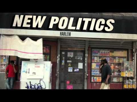 New Politics - Harlem-- LOOOOVVVEEE THHHIIISSSS SSOONNGGGG!!!