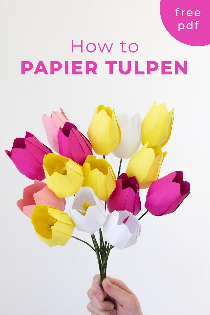 Papier Blumen Basteln Einfache Tulpen Mit Vorlage 2019