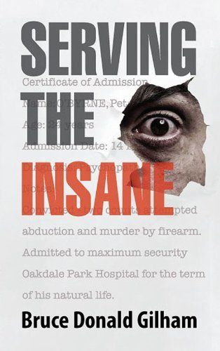Serving the Insane : True Stories from the Diary of a Psychiatric Nurse by Bruce Donald Gilham, http://www.amazon.com/dp/B006CC6NCE/ref=cm_sw_r_pi_dp_PWHNpb1T498T4