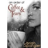 An Order of Coffee and Tears (Kindle Edition)By Brian Spangler