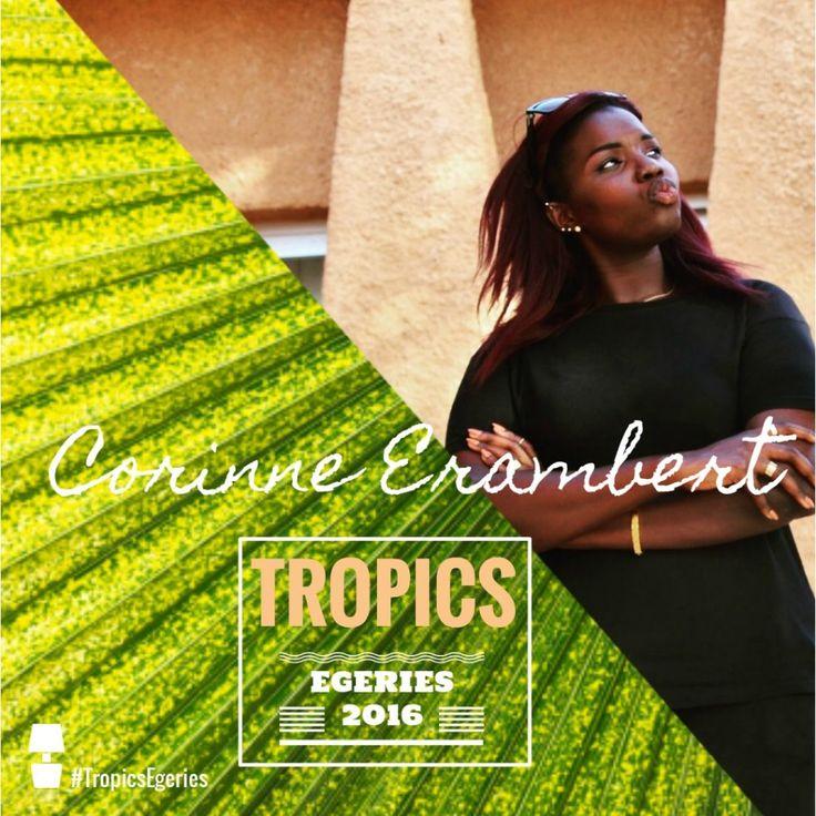 Corinne Erambert - #TropicsEgeries 2016 by Tropics Magazine