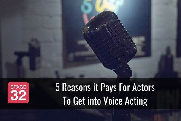Blog 5 Reasons It Pays For Actors To Get Into Voice Acting Voice Acting The Voice Actors