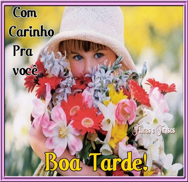 47 Best Images About Boa Tarde On Pinterest Te Amo
