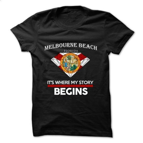 Melbourne Beach - Florida - Its Where My Story Begins ! Ver 5 - #dress shirts #fleece hoodie. GET YOURS => https://www.sunfrog.com/States/Melbourne-Beach--Florida--Its-Where-My-Story-Begins-Ver-5.html?60505