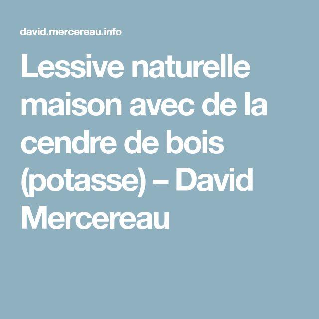 Lessive naturelle maison avec de la cendre de bois (potasse) – David Mercereau