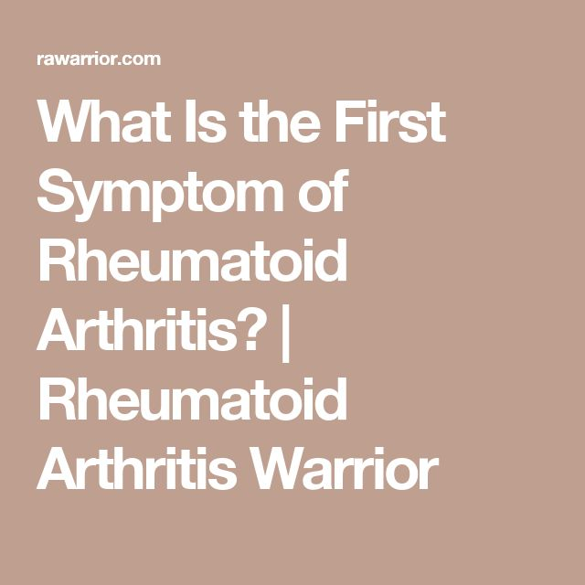 What Is the First Symptom of Rheumatoid Arthritis? | Rheumatoid Arthritis Warrior