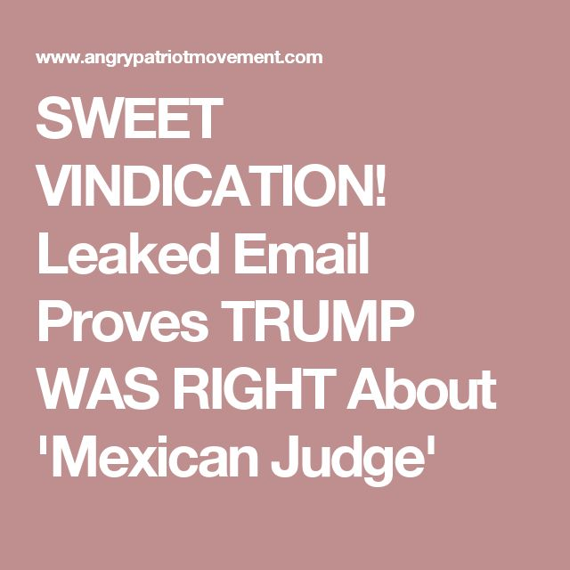 SWEET VINDICATION! Leaked Email Proves TRUMP WAS RIGHT About 'Mexican Judge'