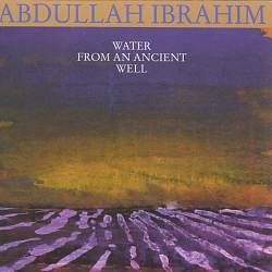 Water from an Ancient Well (Abdullah Ibrahim album, 1985) (no copy on musicmp3.ru) #*