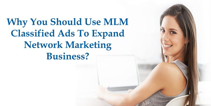 MLM classified ads is one the most effective free classified ads sites to promote your business in network marketing. It is main part of your business if you want be successful in multi-level marketing.