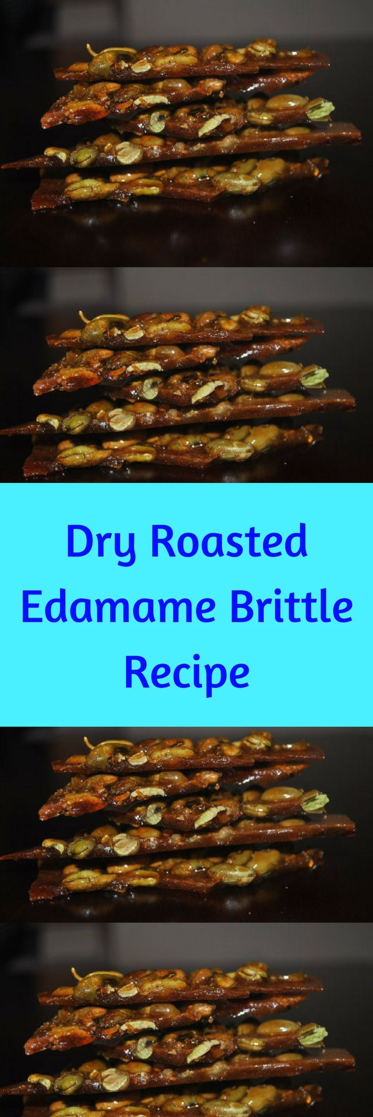Dry Roasted Edamame Brittle Recipe Pdf Jpg - Candy recipe- Sweet and Savory- Edible Food Gift- Holiday Recipe- Hostess Gift.Sweet, salty, crunchy and spicy all wrapped up into one brittle. Great as a hostess gift, holiday gift, or a great gift for a brittle candy lover.  #ad #recipe #food