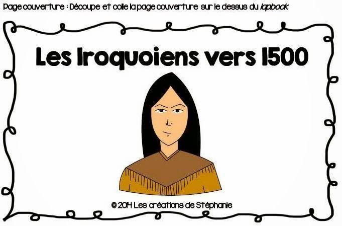 Les créations de Stéphanie: Lapbook : Les Iroquoiens vers 1500 (2e cycle)