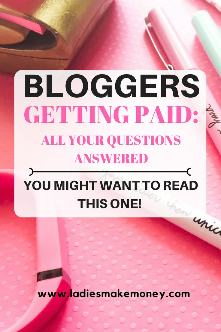 Bloggers Getting Paid- All Your Questions Answered, How stay at home moms can make money from. How to make money blogging. making money from home online jobs. making money from home mom. How to start making money from home.