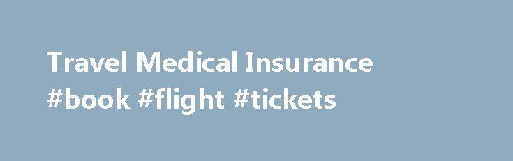 Travel Medical Insurance #book #flight #tickets http://travel.remmont.com/travel-medical-insurance-book-flight-tickets/  #medical travel insurance # Annual Plan 1 55+ Extended Stay Plan 1 TD Travel Medical Insurance — plan ahead with the right coverage How can we help? TD Travel Medical Insurance is underwritten by TD Life Insurance Company. TD Trip Cancellation and Trip Interruption Insurance is underwritten by TD Life Insurance Company (medical covered causes) […]The post Travel Medical…