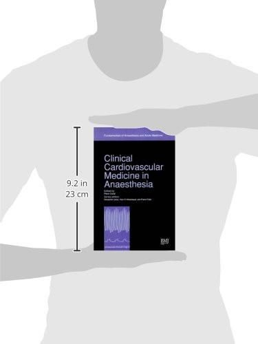 Clinical Cardiovascular Medicine in Anaesthesia: Fundamentals of Anaesthesia and Acute Medicine