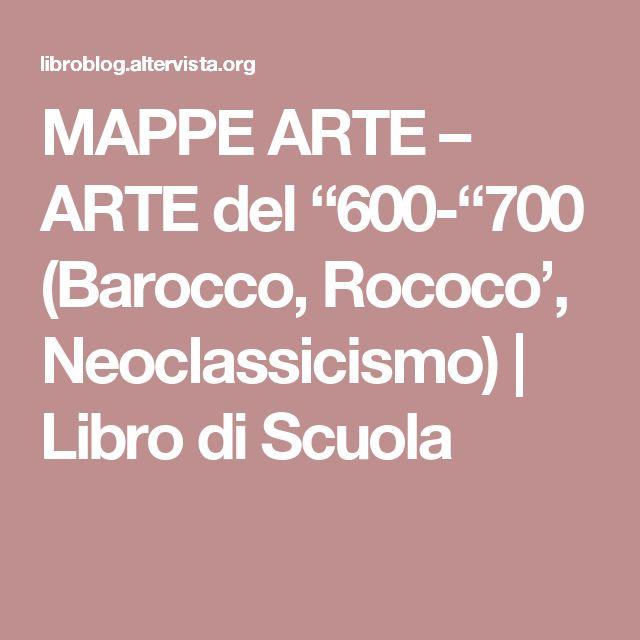 """MAPPE ARTE – ARTE del """"600-""""700 (Barocco, Rococo', Neoclassicismo)   Libro di Scuola"""