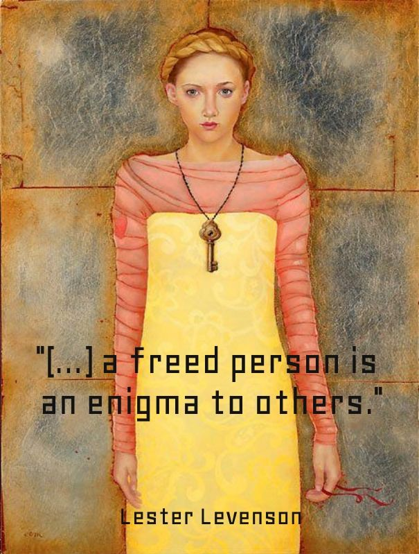 """""""(...) a freed person is an enigma to others."""" lester levenson"""