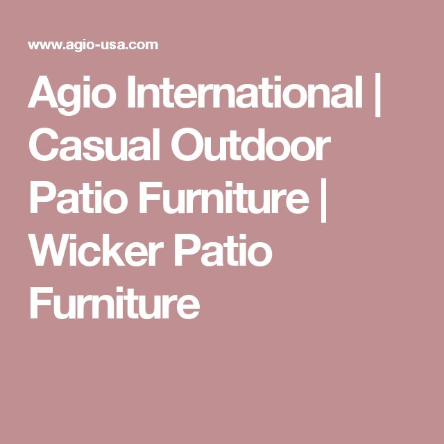 Agio International | Casual Outdoor Patio Furniture | Wicker Patio Furniture