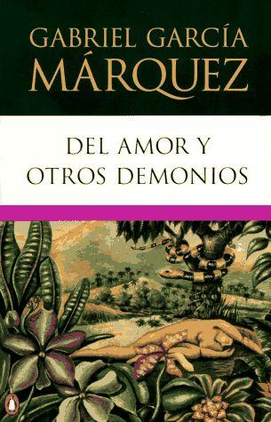 Del amor y otros demonios - Gabriel Garcia Marquez - http://thesubwayreader.com/2014/04/top-60-gabriel-garcia-marquez-book-covers/