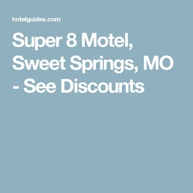 Super 8 Motel, Sweet Springs, MO - See Discounts