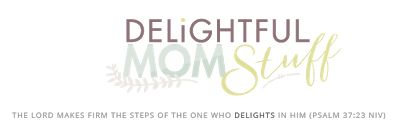 DELIGHTFUL MOM STUFF