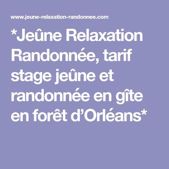 *Jeûne Relaxation Randonnée, tarif stage jeûne et randonnée en gîte en forêt d'Orléans*