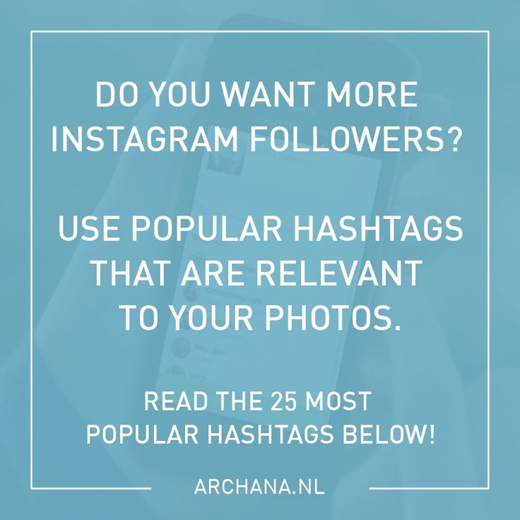 25 most popular Instagram hashtags for getting new followers | Do you want more Instagram followers? | ARCHANA.NL