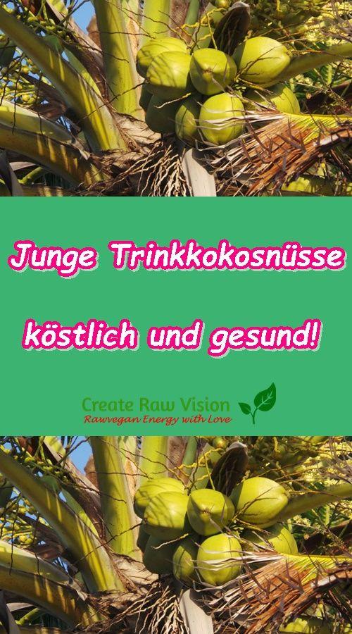 Junge Trinkkokosnüsse - köstlich und gesund! #superfoods #kokosnüsse #rohkost #vegan #rawvegan #rohvegan #roh-vegan