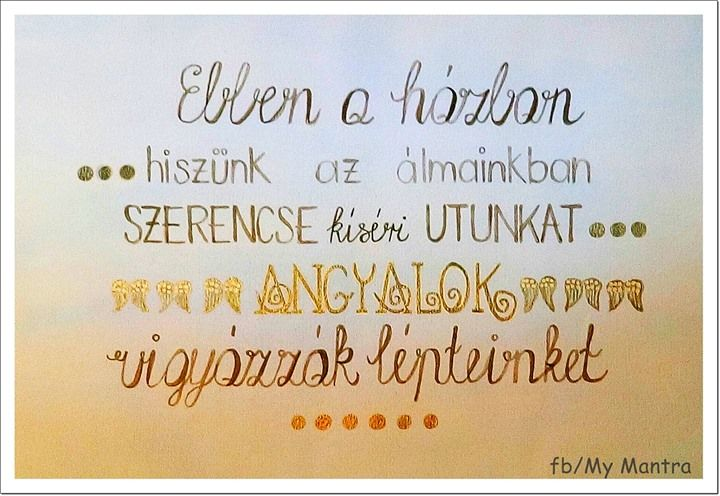 #homeblessing----- #háziáldás---In this house, we believe in our dreams, Luck accompanied our journey, Angels kept in stride.