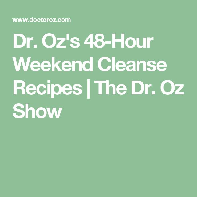 Dr. Oz's 48-Hour Weekend Cleanse Recipes | The Dr. Oz Show