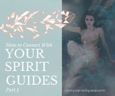How to contact your spirit guides #InMySacredSpace | www.inmysacredspace.com