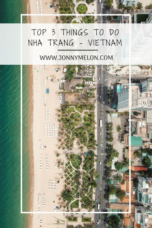 TOP 3 THINGS TO DO IN NHA TRANG – VIETNAM
