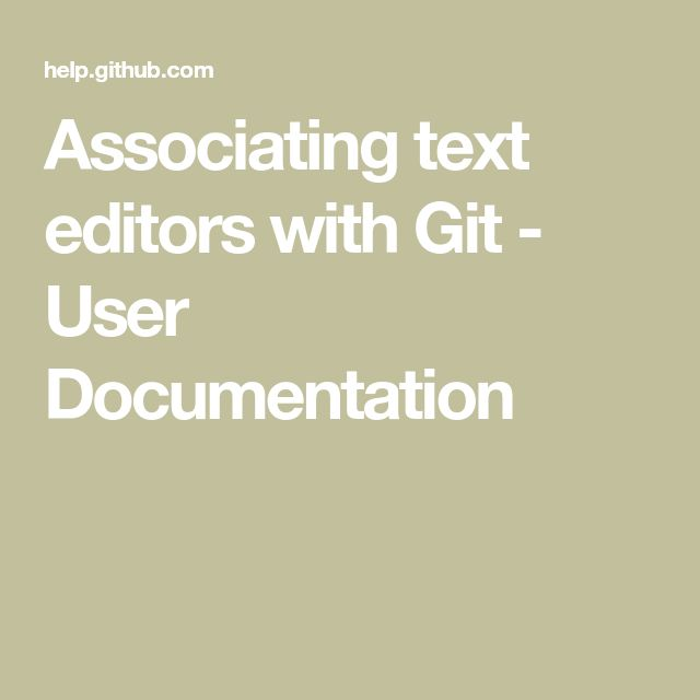 Associating text editors with Git - User Documentation
