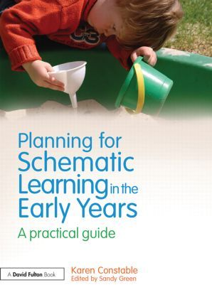 Planning for Schematic Learning in the Early Years: A practical guide (Paperback) - Routledge