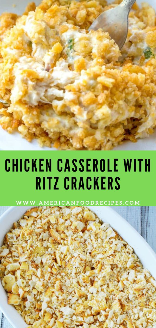 CHICKEN CASSEROLE WITH RITZ CRACKERS – American Fo…