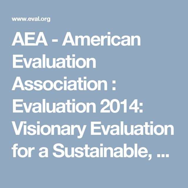 AEA - American Evaluation Association : Evaluation 2014: Visionary Evaluation for a Sustainable, Equitable Future : Conference Session Types