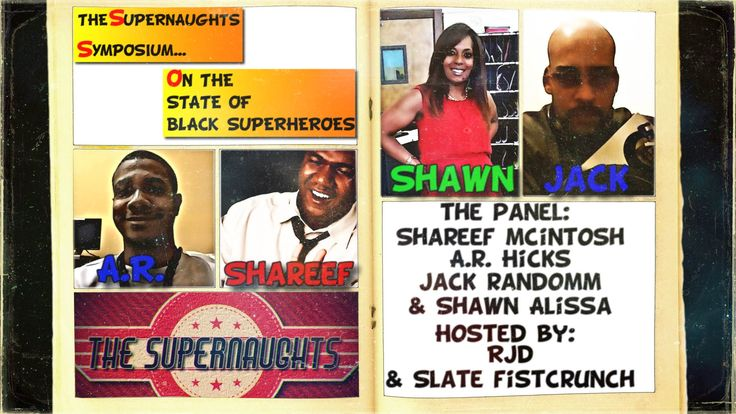 In this first symposium The Supernaughts talk frankly about black superheroes in comic books and movies.