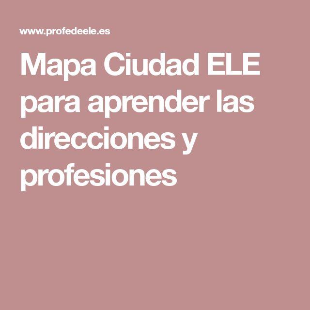 Mapa Ciudad ELE para aprender las direcciones y profesiones