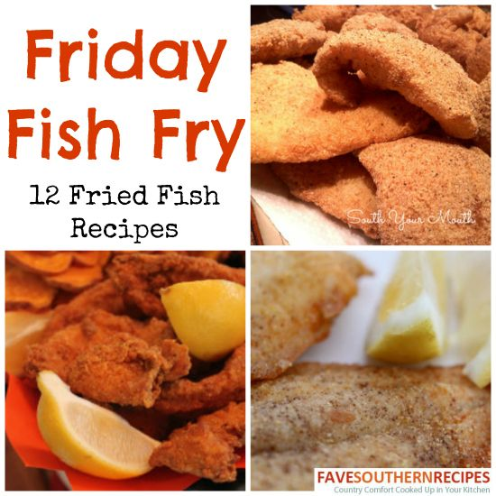 Friday fish fry 12 fried fish recipes fish fry easy for Easy fish fry recipe