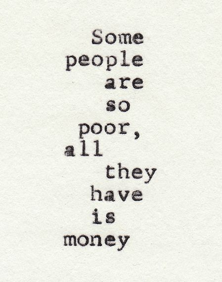 .Thoughts, Life, Some People, Money, Truths, So True, Living, Inspiration Quotes, Poor People