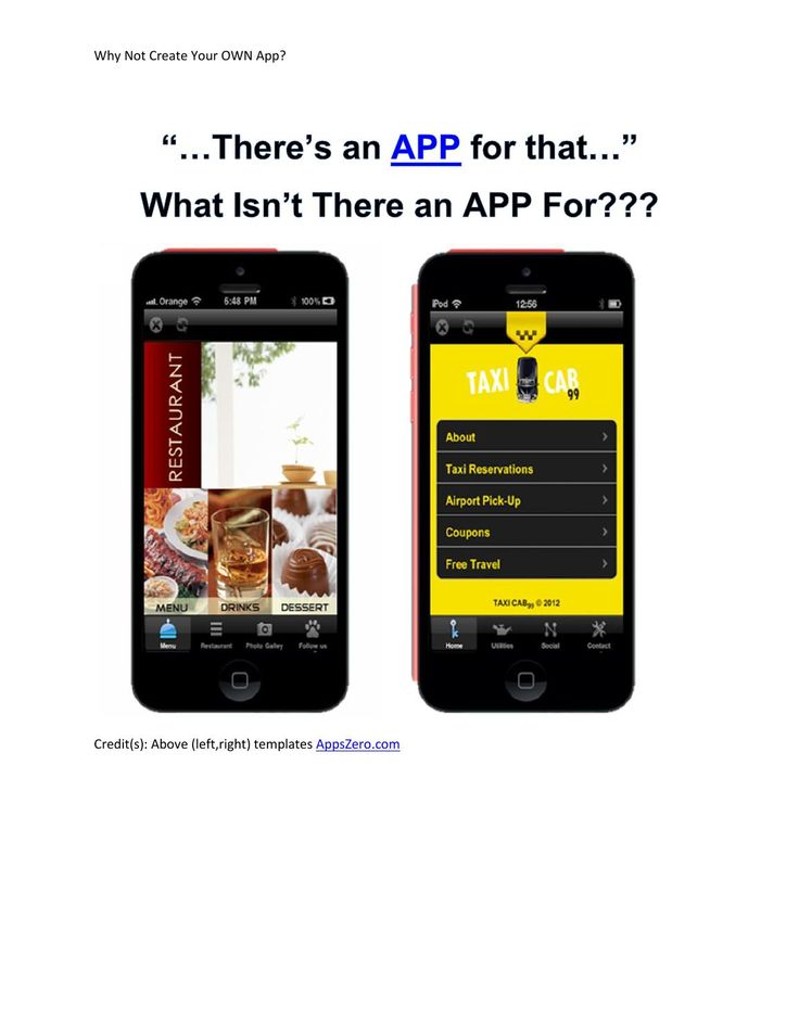 Why not create your own app  Why Not Create Your Own App, explores an opportunity to create mobile apps (for business and/or personal use), using no special programming/coding skills; thereby becoming, not only a mobile user, but a part of the mobile movement.