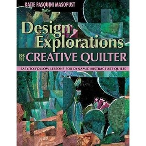Design Explorations for the creative quilter - Katie PM (1726)
