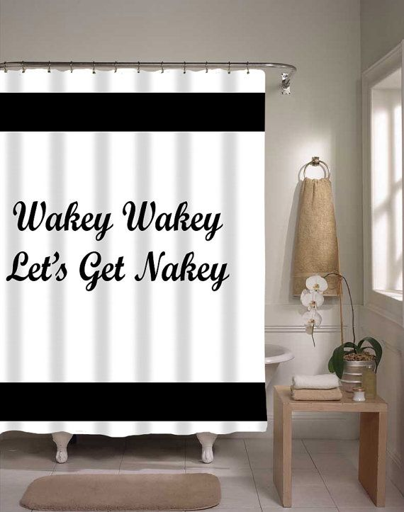 Shower Curtain Wakey Wakey Let's Get Nakey by xOnceUponADesignx