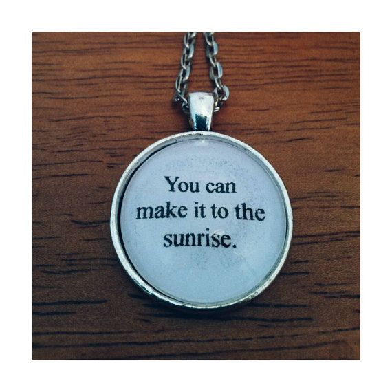 sunrise lyric quote necklace our last night lyric necklace you can make it to the sunrise. Black Bedroom Furniture Sets. Home Design Ideas